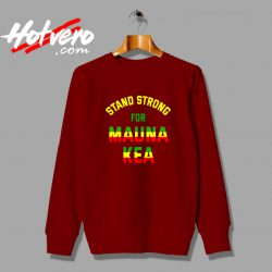 Stand Strong For Mauna Kea Sweatshirt