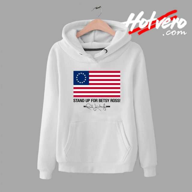 Stand Up For Betsy Ross Limbaugh Hoodie