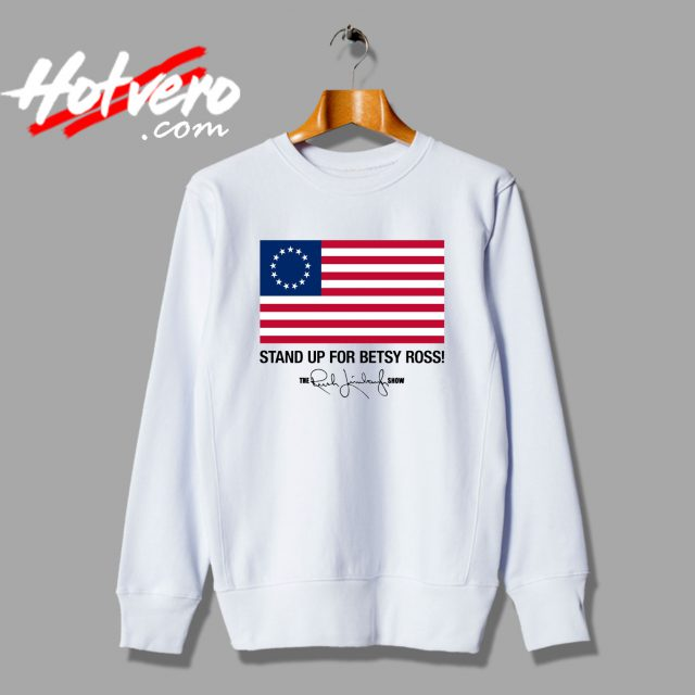 Stand Up For Betsy Ross Limbaugh Sweatshirt