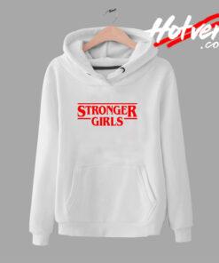 Stronger Girls Stranger Things Inspired Hoodie