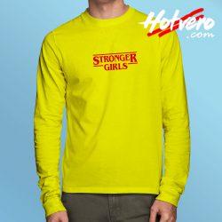 Stronger Girls Stranger Things Inspired Long Sleeve T Shirt