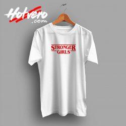 Stronger Girls Stranger Things Inspired T Shirt