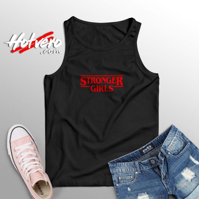 Stronger Girls Stranger Things Inspired Tank Top