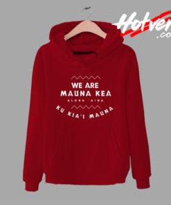 We Are Mauna Kea Aloha Aina Hoodie