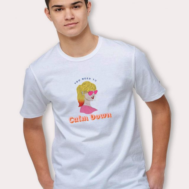 You Need To Calm Down Taylor Swift T Shirt