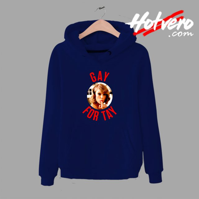 Funny Taylor Swift Gay For Tay LGBT Hoodie