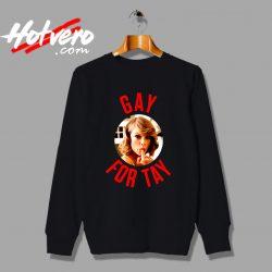 Funny Taylor Swift Gay For Tay LGBT Sweatshirt