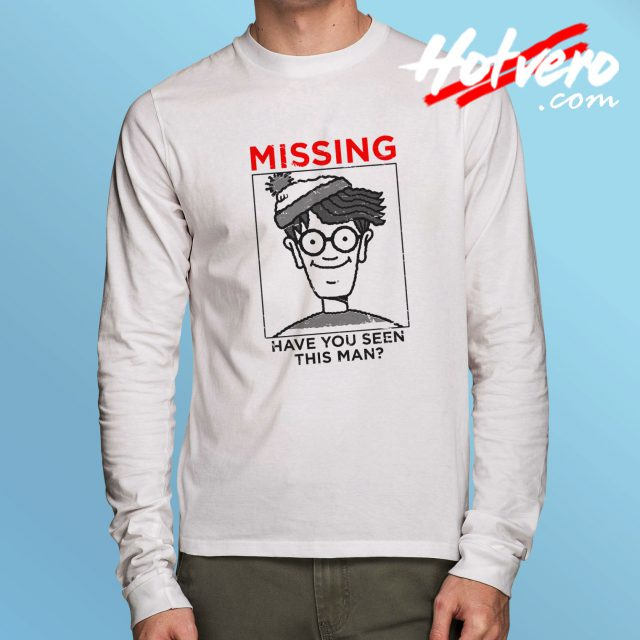 Missing Waldo Have You Seen This Man Long Sleeve T Shirt
