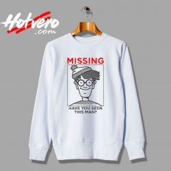 Missing Waldo Have You Seen This Man Sweatshirt