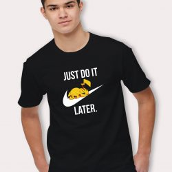 Pokemon PIkachu Just Do It Later Funny T Shirt
