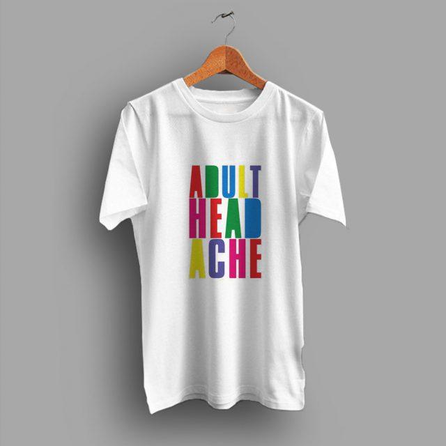 Suffering Block Colour Adult Headache Slogan T Shirt