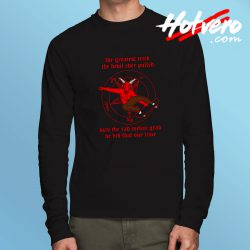 The Greates Trick The Devil Ever Pulled Long Sleeve T Shirt
