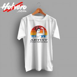 Artist Not For The Weak Vintage 80s T Shirt