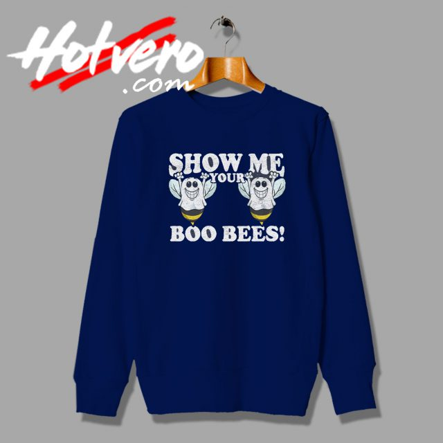 Show Me Your Boo bees sweatshirt