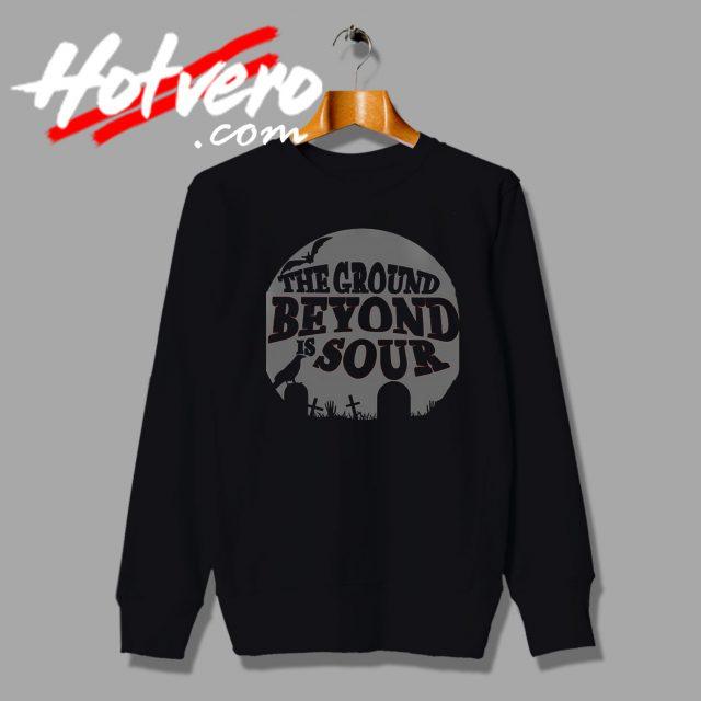 The ground beyond sour sweatshirt