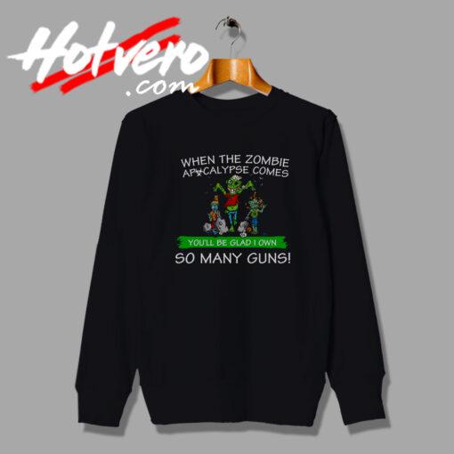 zombie apocalypse comes sweatshirt